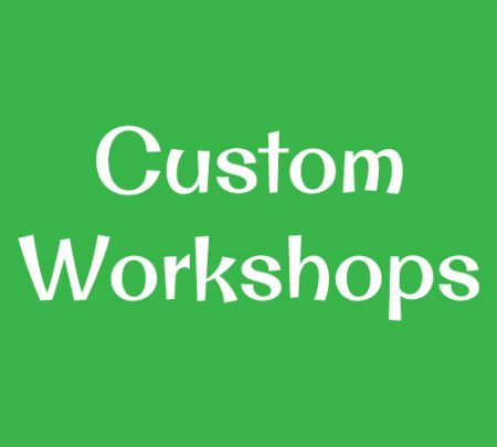 Custom Workshops