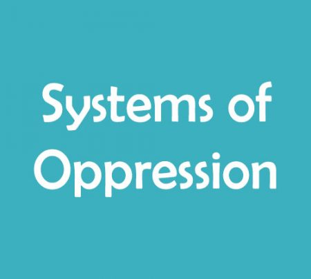 Systems of Oppression