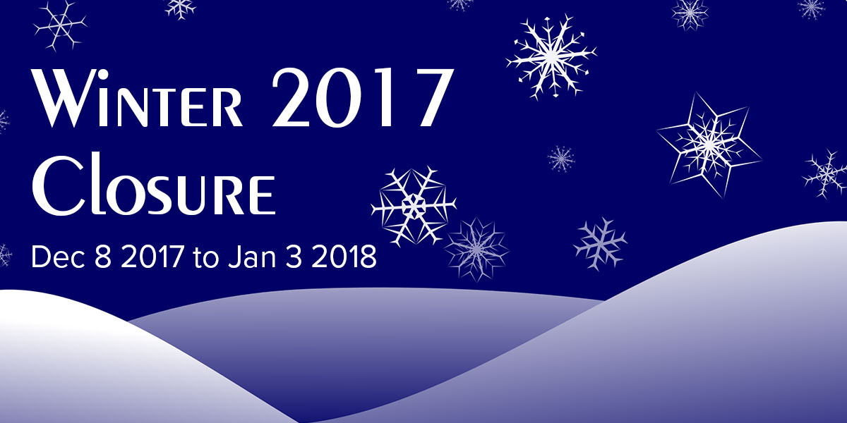Winter Closure 2017, Dec 8 2017 to Jan 3 2018, with hills of snow and snow flakes falling in a dark blue sky