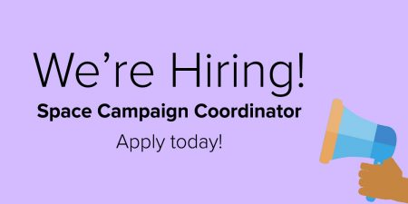 We're hiring a space campaign coordinator! Apply today!
