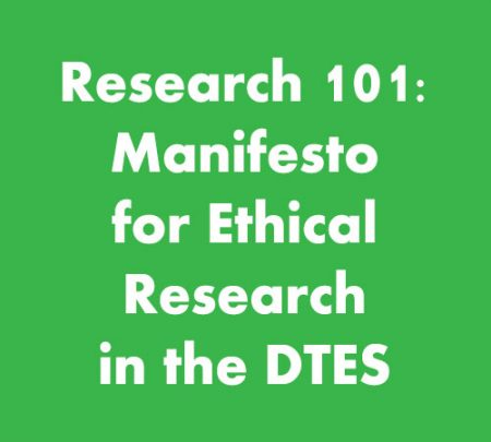 Research 101: Manifesto for Ethical Research in the DTES