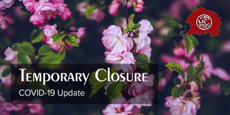 Temporary Closure: COVID-19 Update