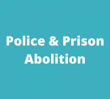 Police & Prison Abolition